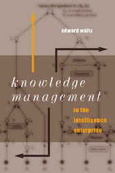 Knowledge Management for the Intelligence Enterprise by Edward Waltz