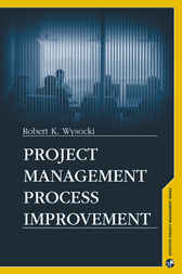 Project Management Process Improvement by Robert Wysocki