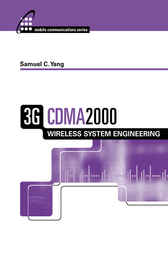 3G CDMA2000 Wireless System Engineering by Samuel Yang