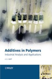Additives in Polymers by Jan C. J. Bart