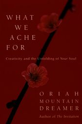What We Ache For by Oriah