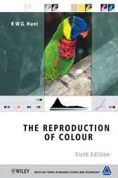 The Reproduction of Colour by R. W. G. Hunt