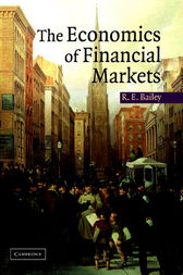 The Economics of Financial Markets by Roy E. Bailey