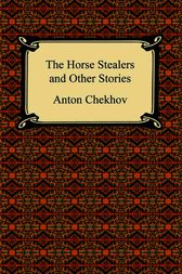 The Horse Stealers and Other Stories by Anton Chekhov