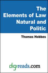 The Elements of Law Natural and Politic by Thomas Hobbes
