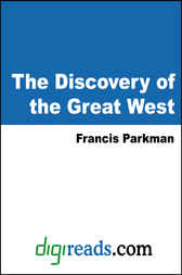 The Discovery of the Great West by Francis Parkman