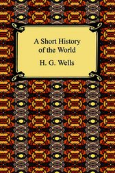 A Short History of the World by H. G. Wells