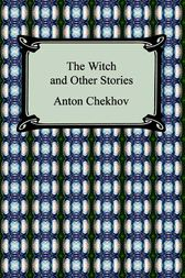The Witch and Other Stories by Anton Chekhov