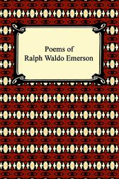 Poems of Ralph Waldo Emerson by Ralph Waldo Emerson