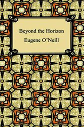 Beyond the Horizon by Eugene O'Neill