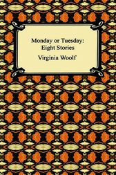 Monday or Tuesday: Eight Stories by Virginia Woolf