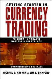 Getting Started in Currency Trading by Michael D. Archer