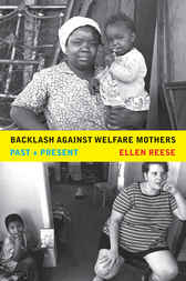 Backlash against Welfare Mothers by Ellen Reese