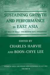 Sustaining Growth and Performance in East Asia by C. Harvie