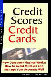 Credit Scores, Credit Cards by The Silver Lake Editors