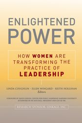 Enlightened Power: How Women are Transforming the Practice of Leadership by Lin Coughlin