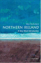 Northern Ireland: A Very Short Introduction by Marc Mulholland