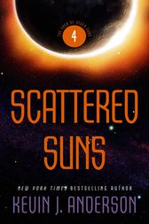 Scattered Suns: The Saga of Seven Suns - Book #4 by Kevin J. Anderson