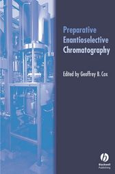 Preparative Enantioselective Chromatography by Geoffrey B. Cox