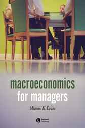 Macroeconomics for Managers by Michael K. Evans