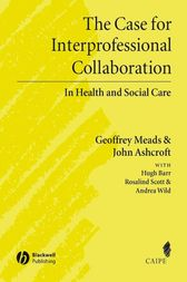 The Case for Interprofessional Collaboration by Geoffrey Meads
