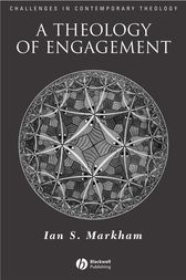 A Theology of Engagement by Ian S. Markham