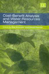 Cost-Benefit Analysis and Water Resources Management by R. Brouwer