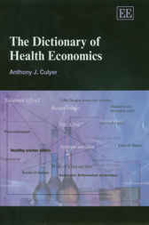 The Dictionary of Health Economics by Anthony J. Culyer