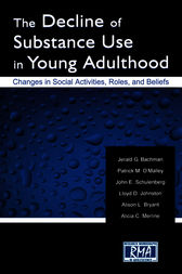 The Decline of Substance Use in Young Adulthood by Jerald G. Bachman