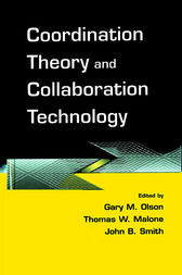 Coordination Theory and Collaboration Technology by Gary M. Olson