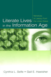 Literate Lives in the Information Age by Cynthia L. Selfe