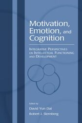 Motivation, Emotion, and Cognition by David Yun Dai