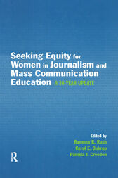 Seeking Equity for Women in Journalism and Mass Communication Education by Ramona R. Rush