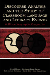 Discourse Analysis and the Study of Classroom Language and Literacy Events by David Bloome