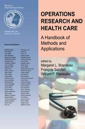 Operations Research and Health Care by Margaret L. Brandeau