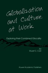 Globalization and Culture at Work by Stuart C. Carr
