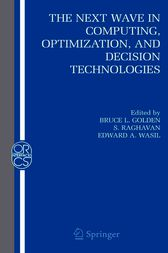The Next Wave in Computing, Optimization, and Decision Technologies by Bruce L. Golden