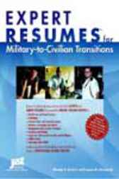 Expert Resumes for Military - to - Civilian Careers by Wendy S. Enelow