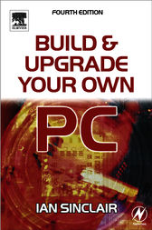 Build and Upgrade Your Own PC by Ian Sinclair