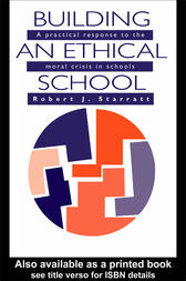 Building An Ethical School by Robert J. Starratt