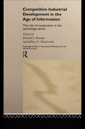 Competitive Industrial Development in the Age of Information by Richard J. Braudo