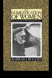 The Domestication of Women by Barbara Rogers