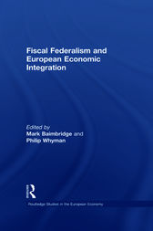 Fiscal Federalism and European Economic Integration by Mark Baimbridge
