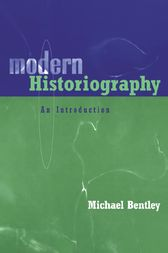 Modern Historiography by Michael Bentley