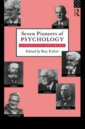 Seven Pioneers of Psychology by R. Fuller
