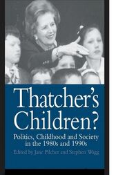 Thatcher's Children? by Dr Jane Pilcher