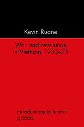 War and Revolution in Vietnam by Kevin Ruane