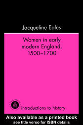 Women In Early Modern England, 1500-1700 by Jacqueline Eales