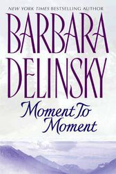 Moment to Moment by Barbara Delinsky