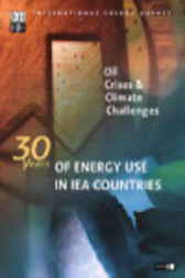 Oil Crises and Climate Challenges: 30 Years of Energy Use in IEA Countries by Organisation for Economic Co-operation and Development